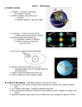Unit 2 : Astronomy A. Earth`s motion 1. rotation – turning or spinning