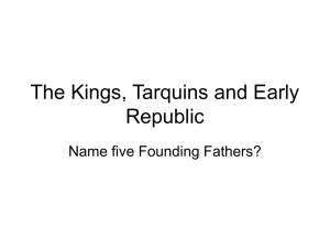 The Kings, Tarquins and Early Republic - ancient-rome
