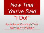 Now That You*ve Said *I Do - South Sound Church of Christ