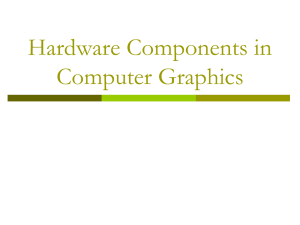 Hardware Components in Computer Graphics