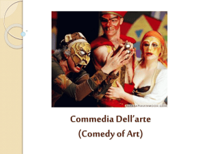 Commedia Dell*arte: WHAT IS IT?