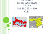 An Age of Empires: Rome and Han China 753 B.C.E. * 330 C.E.