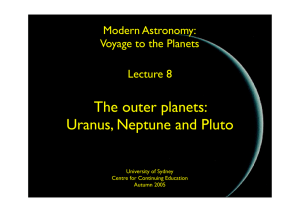 The outer planets: Uranus, Neptune and Pluto