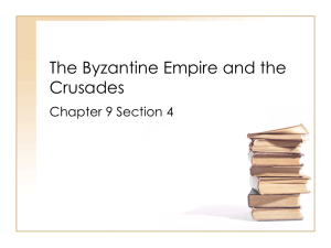 The Byzantine Empire and the Crusades - World History