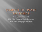 Chapter 10 * Plate Tectonics
