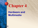 Chapter 4 Hardware and Multimedia