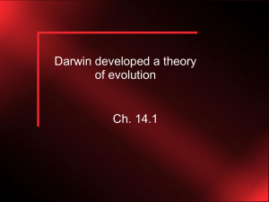 Darwin developed a theory of evolution
