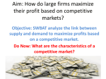 Aim: How do large firms maximize their profit based on competitive