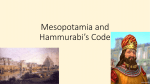Mesopotamia and Hammurabi*s Code