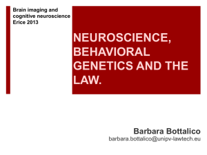 NEUROSCIENCE, BEHAVIORAL GENETICS AND THE LAW