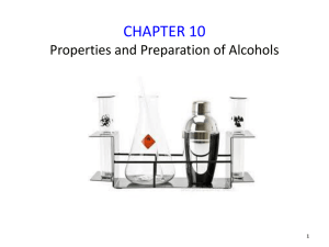 CHAPTER 10 Properties and Preparation of Alcohols