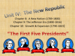Chapter 8: A New Nation (1789-1800) Chapter 9: The Jefferson Era