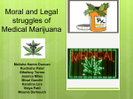 Moral and legal struggles of Medical Marijuana