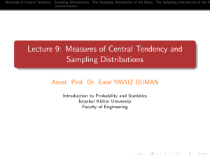 Lecture 9: Measures of Central Tendency and Sampling Distributions