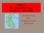 Chapter 1 New World Beginnings 33000 BC – AD