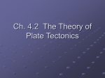 Chapter 4.2 Plate Tectonics Theory