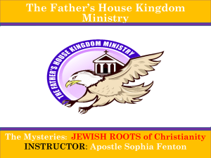 JEWISH ROOTS - The Father`s House Kingdom Ministry
