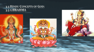 3.3 HINDU CONCEPTS OF GOD: 3.3 A)BRAHMA