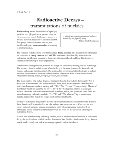 Radioactive Decays – transmutations of nuclides