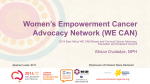 Women`s Empowerment Cancer Advocacy Network (WE CAN)