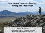 Overview of Uranium Geology, Mining and Production Robert W