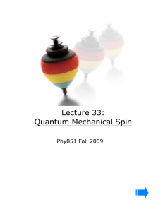 Lecture 33: Quantum Mechanical Spin