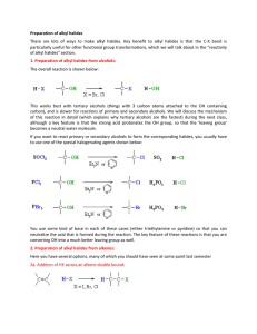 Preparation of alkyl halides There are lots of ways to make alkyl