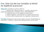 Aim: How Can We Use Variables to Write? An Algebraic Expression