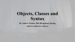 Objects, Classes and Syntax