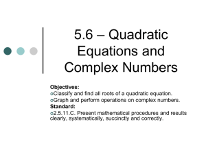 5.6 – Quadratic Equations and Complex Numbers