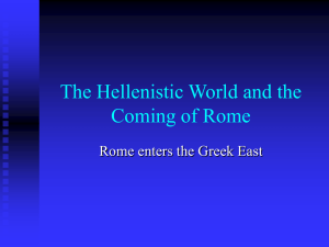 Lecture: The Hellenistic World and the Coming of Rome