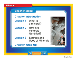 Chapter Introduction Lesson 1 What is a mineral? Lesson 2 How are