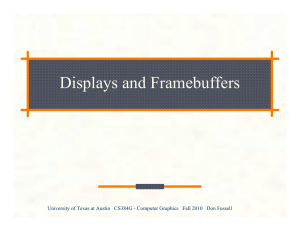 Displays and Frame Buffers