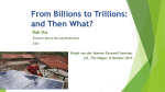 From billions to trillions: and then what?
