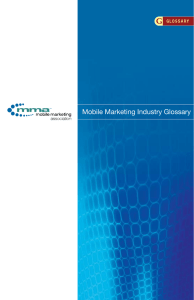 Mobile Marketing Association`s Mobile Marketing Industry Glossary