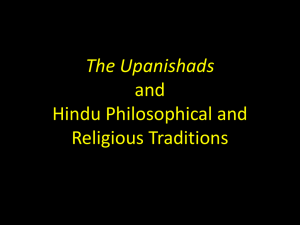 The Upanishads and Hindu Religious and Philosophical traditions