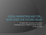 Social Marketing, TCR, Public Policy...What*s the Future Hold?