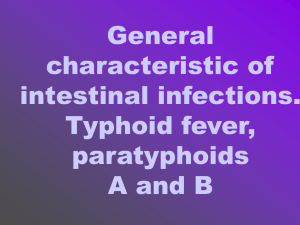 General characteristic of intestinal infections. Typhoid fever
