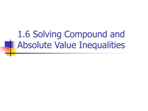 1.6 Solving Compound and Absolute Value Inequalities