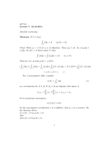 spl7.tex Lecture 7. 24.10.2011. Absolute continuity. Theorem. If f ∈ L