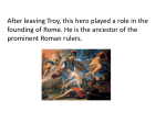 After leaving Troy, this hero played a role in the founding of Rome