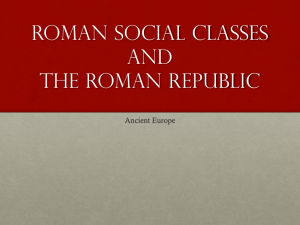 Roman Social Classes and The Roman Republic