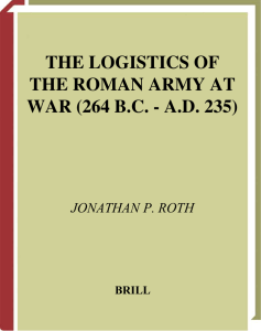 THE LOGISTICS OF THE ROMAN ARMY AT WAR (264 B.C.