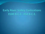 Early River Valley Civilizations 3500 BC-450 BC