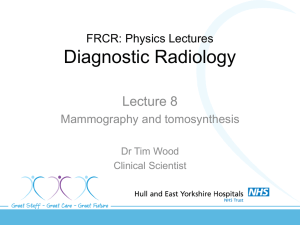 Lecture 8 - Mammography and tomosynthesis