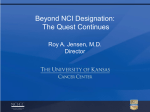 Beyond NCI Designation: The Quest Continues