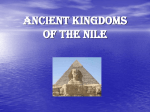 Ancient Kingdoms of the Nile GEOGRAPHY OF THE NILE VALLEY