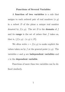 Functions of Several Variables A function of two variables is a rule