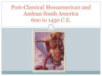Ch.21 Post-Classical Mesoamerican and Andean South America