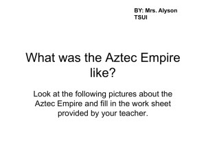 What was the Aztec Empire like?